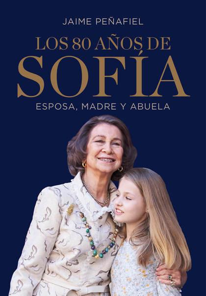 LOS 80 AÑOS DE SOFÍA. ESPOSA, MADRE Y ABUELA