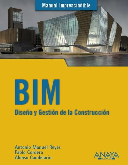 BIM. DISEÑO Y GESTIÓN DE LA CONSTRUCCIÓN