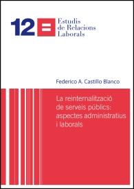 LA REINTERNALITZACIÓ DE SERVEIS PÚBLICS. ASPECTES ADMINISTRATIUS I LABORALS