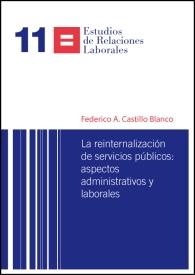 LA REINTERNALIZACIÓN DE SERVICIOS PÚBLICOS. ASPECTOS ADMINISTRATIVOS Y LABORALES