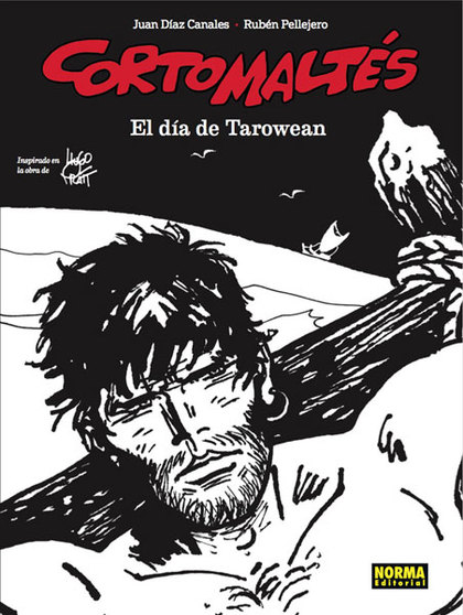 CORTO MALTÉS: EL DÍA DE TAROWEAN (BN).