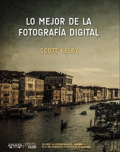 LO MEJOR DE SCOTT KELBY (REVISADO Y ACTUALIZADO)