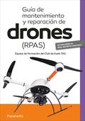 GUÍA DE MANTENIMIENTO Y REPARACIÓN DE DRONES ( RPAS).