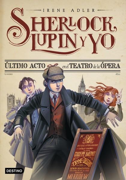 ÚLTIMO ACTO EN EL TEATRO DE LA ÓPERA. SHERLOCK, LUPIN Y YO 2