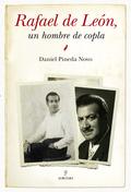 RAFAEL DE LEÓN, UN HOMBRE DE COPLA.