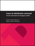CASOS DE DISTRIBUCIÓN COMERCIAL : PRENSAS UNIVERSITARIAS DE ZARAGOZA Y SAICA
