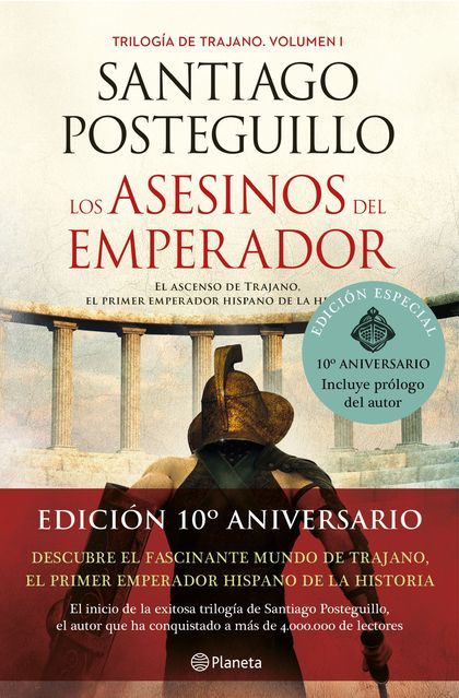 LOS ASESINOS DEL EMPERADOR (DÉCIMO ANIVERSARIO). EL ASCENSO DE TRAJANO, EL PRIMER EMPERADOR HIS