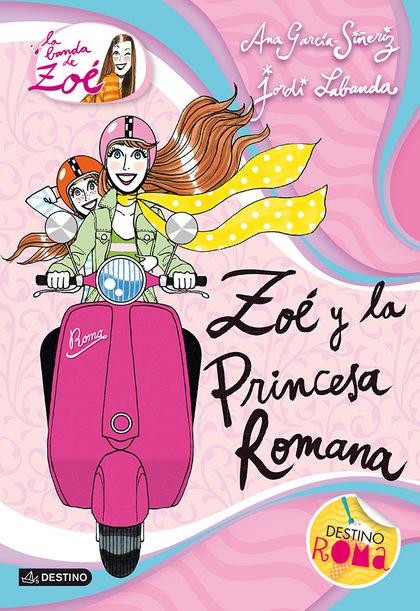 ZOÉ Y LA PRINCESA ROMANA. LA BANDA DE ZOÉ 5
