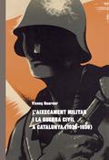 L´AIXECAMENT MILITAR I LA GUERRA CIVIL A CATALUNYA (1936-1939).
