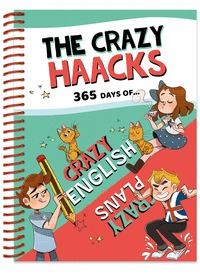 365 DAYS OF CRAZY ENGLISH & CRAZY PLANS (SERIE THE CRAZY HAACKS).