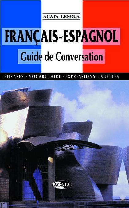 GUIDE DE CONVERSATION FRANÇAIS-ESPAGNOL
