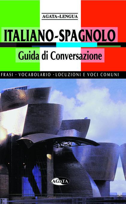 GUIDA DI CONVERSAZIONE ITALIANO-SPAGNOLO