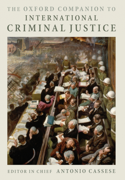 OXFORD COMPANION TO INTERNATIONAL CRIMINAL JUSTICE, THE