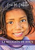 LA RELIGIÓN DE JESÚS. COMENTARIO AL EVANGELIO DIARIO · CICLO C (2018-2019).