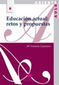 EDUCACIÓN ACTUAL: RETOS Y PROPUESTAS.