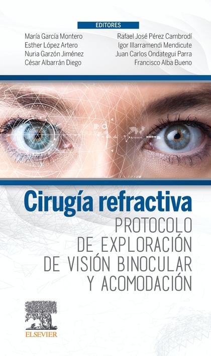 CIRUGÍA REFRACTIVA. PROTOCOLO DE EXPLORACIÓN DE VISIÓN BINOCULAR Y ACOMODACIÓN