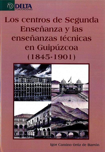 LOS CENTROS DE SEGUNDA ENSEÑANZA Y LAS ENSEÑANZAS EN GUIPÚZCOA, 1845-1901