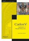 CARLOS V. IMPERIO Y FRUSTRACIÓN.