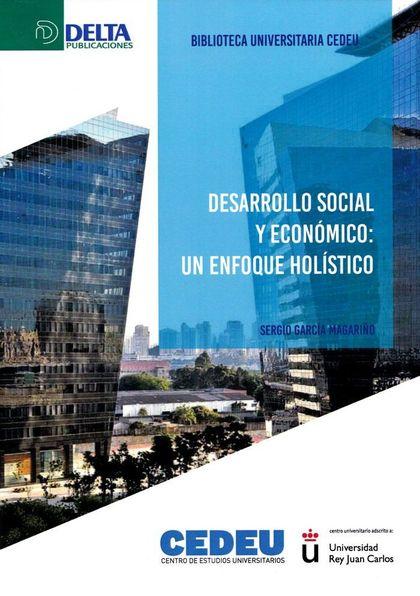 DESARROLLO SOCIAL Y ECONÓMICO. UNA APROXIMACIÓN HOLÍSTICA