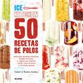 50 RECETAS DE POLOS : ICE KITCHEN