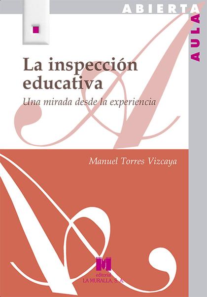 LA INSPECCIÓN EDUCATIVA. UNA MIRADA DESDE LA EXPERIENCIA