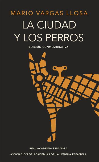 LA CIUDAD Y LOS PERROS (EDICIÓN DEL CINCUENTENARIO) (EDICIÓN CONMEMORATIVA DE LA.