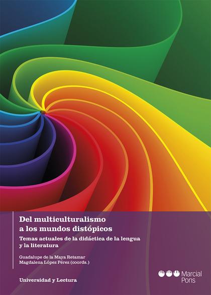 DEL MULTICULTURALISMO A LOS MUNDOS DISTOPICOS