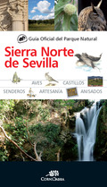 GUÍA OFICIAL DEL PARQUE NATURAL DE LA SIERRA NORTE DE SEVILLA.