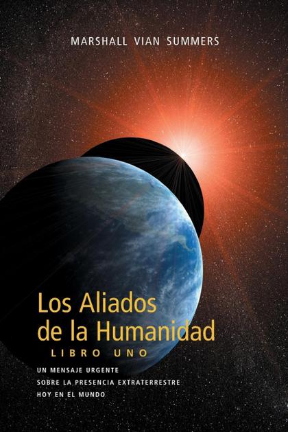 LOS ALIADOS DE LA HUMANIDAD LIBRO UNO (THE ALLIES OF HUMANITY, BOOK ONE - SPANIS.