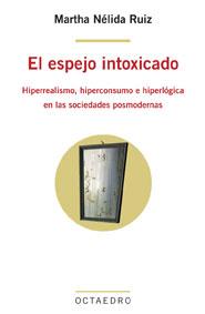 EL ESPEJO INTOXICADO: HIPERREALISMO, HIPERCONSUMO E HIPERLÓGICA EN LAS