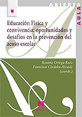 EDUCACIÓN FÍSICA Y CONVIVENCIA: OPORTUNIDADES Y DESAFÍOS EN LA PREVENCIÓN DEL AC.
