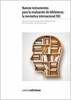 NUEVOS INSTRUMENTOS PARA LA EVALUACIÓN DE BIBLIOTECAS : LA NORMATIVA INTERNACIONAL ISO