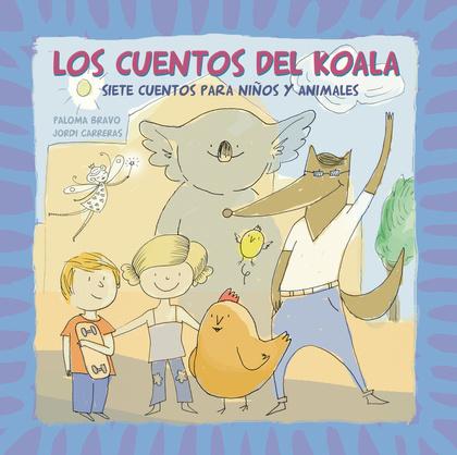 LOS CUENTOS DEL KOALA. SIETE CUENTOS PARA NIÑOS Y ANIMALES.