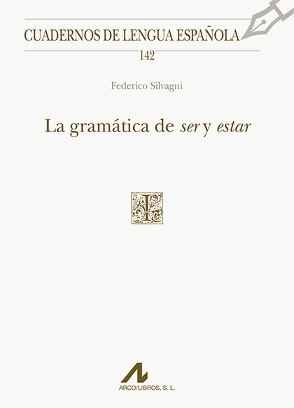 LA GRAMÁTICA DE SER Y ESTAR