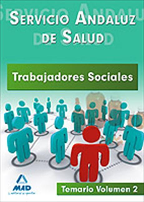 TRABAJADORES SOCIALES DEL SERVICIO ANDALUZ DE SALUD. TEMARIO. VOLUMEN II..