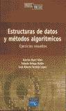 ESTRUCTURAS DE DATOS Y MÉTODOS ALGORÍTMICOS: EJERCICIOS RESUELTOS