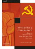 SOCIALISMOS Y COMUNISMOS. CLAVES HISTÓRICAS DE DOS MOVIMIENTOS POLÍTICOS.
