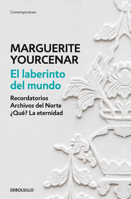 EL LABERINTO DEL MUNDO. RECORDATORIOS \ ARCHIVOS DEL NORTE \ ¿QUÉ? LA ETERNIDAD