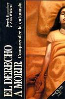 DERECHO A MORIR.COMPRENDER LA EUTANASIA