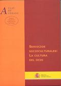 SERVICIOS SOCIOCULTURALES : LA CULTURA DEL OCIO