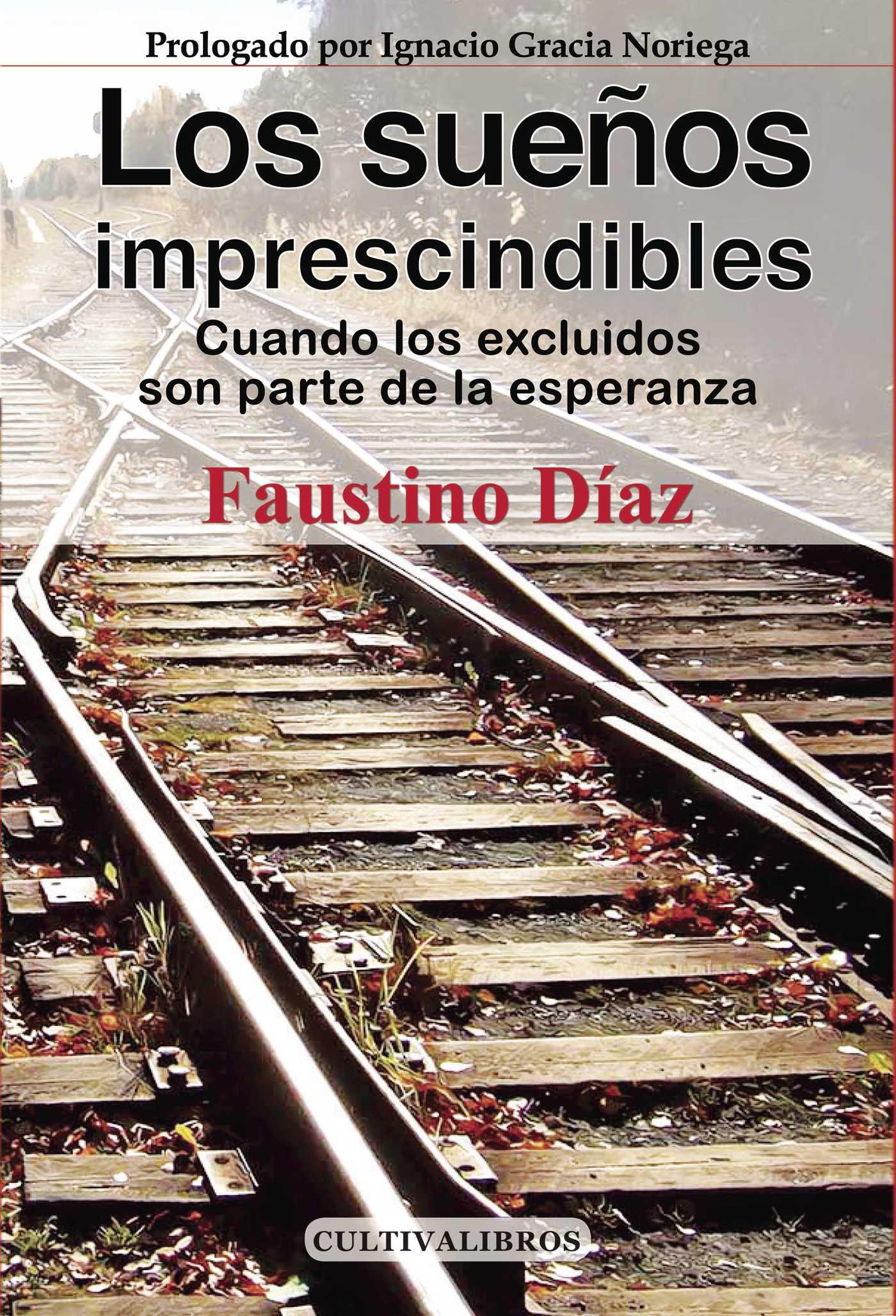 LOS SUEÑOS IMPRESCINDIBLES : CUANDO LOS EXCLUIDOS SON PARTE DE LA ESPERANZA