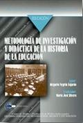 METODOLOGÍA DE INVESTIGACIÓN Y DIDÁCTICA DE LA HISTORIA DE LA EDUCACIÓN