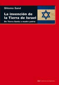 LA INVENCIÓN DE LA TIERRA DE ISRAEL : DE TIERRA SANTA A MADRE PATRIA