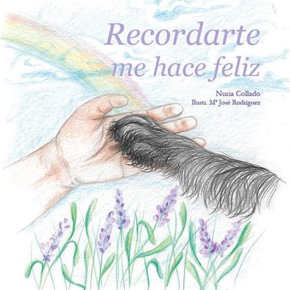 RECORDARTE ME HACE FELIZ (TAPA BLANDA).