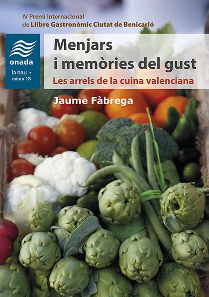 MENJARS I MEMÒRIES DEL GUST                                                     LES ARRELS DE L