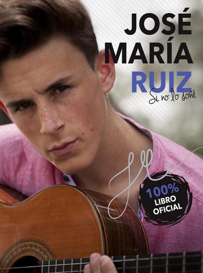 JOSÉ MARÍA RUIZ. SI NO LO SOÑÉ.