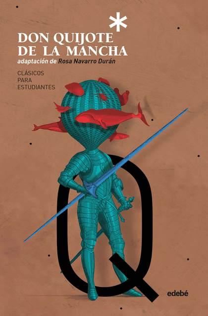 CLÁSICOS PARA ESTUDIANTES: DON QUIJOTE DE LA MANCHA (ADAPTACIÓN DE ROSA NAVARRO).
