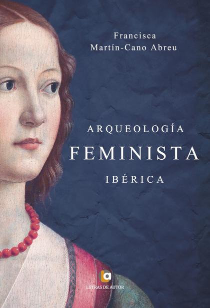 ARQUEOLOGÍA FEMINISTA IBÉRICA
