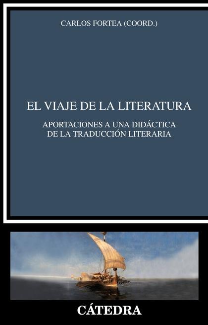 EL VIAJE DE LA LITERATURA. APORTACIONES A UNA DIDÁCTICA DE LA TRADUCCIÓN LITERARIA