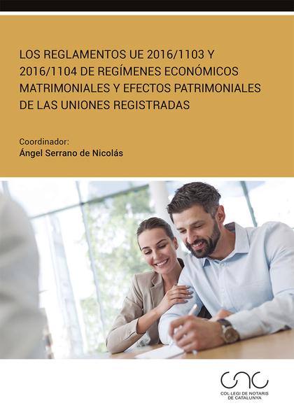 LOS REGLAMENTOS UE 2016/1103 Y 2016/1104 DE REGÍMENES ECONÓMICOS MATRIMONIALES Y